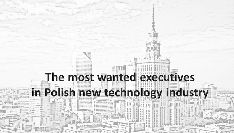 The most wanted executives in Poland - new technology industry